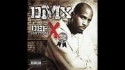 Dmx - X gonna give to ya