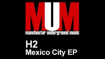 H2 - The Bus To Mexico City (tempered Djs Remix)