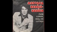 Mustafa Redzic Hodzin 1973 - Case lomim, misli mi lutaju