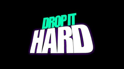 Drop It Hard Remix