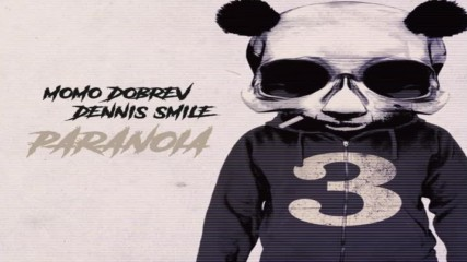 Momo Dobrev Dennis Smile - Paranoia [Original Mix]