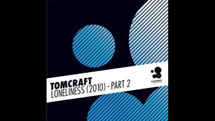 Tomcraft - Loneliness 2010 ( Lissat & Voltraxx Tribal Mix)