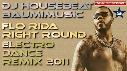 (remix) Flo Rida - Right Round ( Baumimusic Electro Dance Remix 2011)