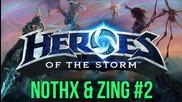 Zing & NoThx играят Heroes of the Storm със зрители #2