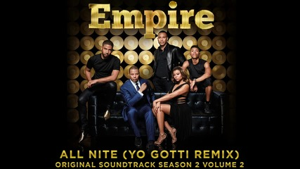 Empire All Nite ( Yo Gotti Remix )
