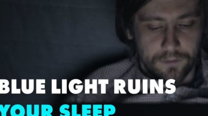 Did you know that blue light disrupts your sleep?