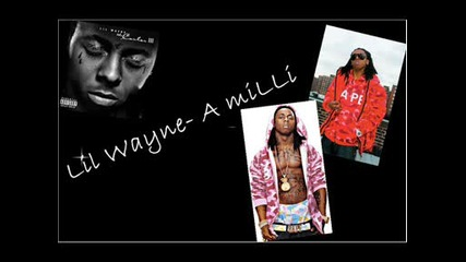 Lil Wayne- A milli