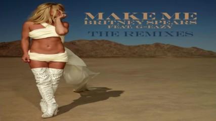 Britney Spears - Make Me feat. G-eazy (marc Stout Tony Arzadon Remix)