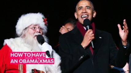How to celebrate Christmas… Obama style!