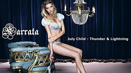 July Child - Thunder & Lightning