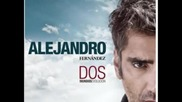 Alejandro Fernandez - Cuando Digo Tu Nombre