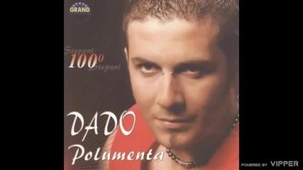 Dado Polumenta - Kad pijem - (Audio 2005)