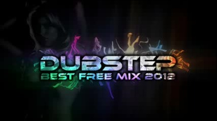 Best Dubstep mix 2012 ( 2 Hours, Complete playlist, High audio quality)