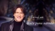 Zdravko Colic - 2017 - Kuca puna naroda (hq) (bg sub)