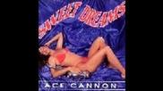 - Ace Cannon - Sweet Dreams - 2 - Fer
