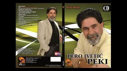Pero Ivetic Peki - Moj Milane (BN Music)