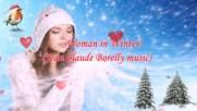 Жената през зимата! ... ( Jean Claude Borelly music)