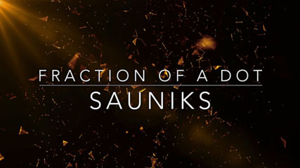 Sauniks - Fraction of a Dot