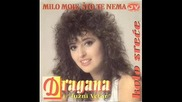 Dragana Mirkovic - Milo moje, sto te nema 1988