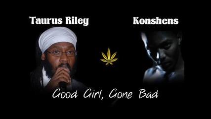 Taurus Riley ft Konshens - Доброто момиче стана Лошу
