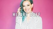 Топ 15 песни на Hilary Duff