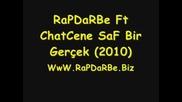 Rapdarbe Ft Chatcene - Saf Bir Gerchek 2011 Mersin Rap Arabesk Rap s