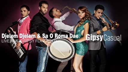 !циганско!gipsy Casual - Djelem Djelem & Sa O Roma Dae [official Audio]