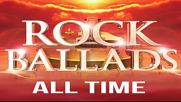 The Greatest Rock Ballads Of All Time - Best Rock Ballads Collection