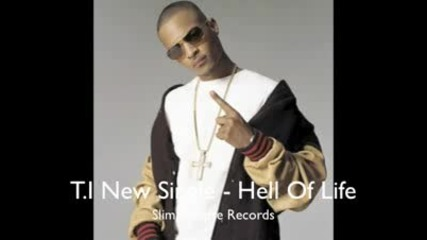 T.i. - Hell Of A Life (official Music Hq) [re - Release of Paper Trail]