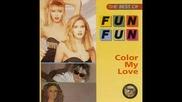 Fun Fun - Color My Love