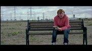New! Hq! Страхотна песен и видео! Ed Sheeran - Lego House