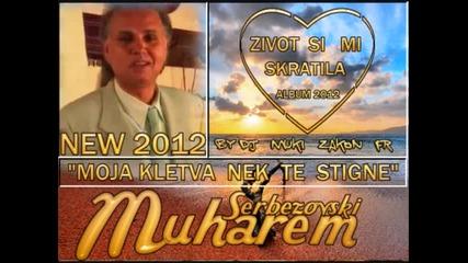 Muharem Serbezovski 2012 Moja Kletva Nek te Stigne By Dj Muki Zakon fr