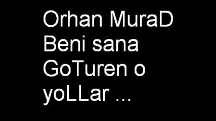 Orhan Murad - Beni sana goturen yollar