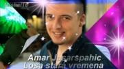 Amar Jasarspahic _ Losa stara vremena