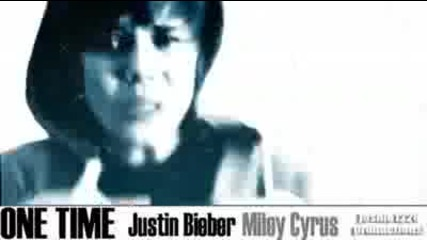 Justin Bieber and Miley Cyrus - One Time