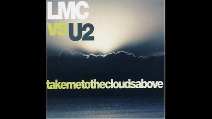 Lmc vs. U2 - Take Me To The Clouds Above (instrumental)