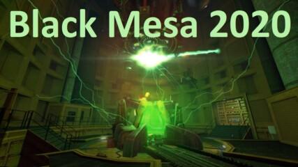 Black Mesa 2020г. Всичко до Xen нивата