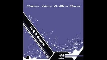 Daniel Half & Mild Bang - Fuck Ur Cracker (pitt Larsen Bee Remix)