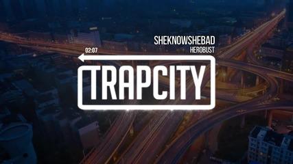 herobust - Sheknowshebad [ Trap & Bass ]