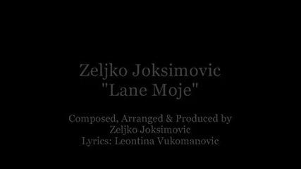 Zeljko Joksimovic - Lane Moje (official Video Clip)