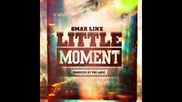 Omar Linx - Little Moment [ превод ]