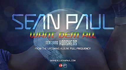 Want Dem All - Sean Paul ft. Konshens Official Audio