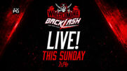 WrestleMania Backlash - Live this Sunday