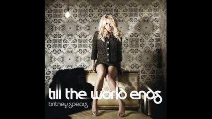 Britney Spears (feat. Nicki Minaj Ke$ha) - Till The World Ends (remix)