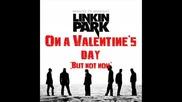 Linkin Park - Valentine s Day [with Lyrics]