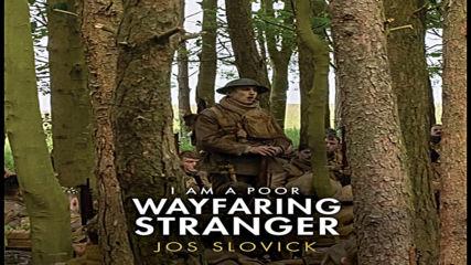 I Am a Poor Wayfaring Stranger - Аз съм беден пътуващ странник (от филма1917) - Превод