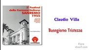 02. Claudio Villa - Buongiorno Tristezza / Sanremo 1955/