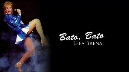 Неотразимата Lepa Brena - Bato, Bato ( H Q ) превод
