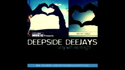 Deepside Deejays - Stay With Me Tonig