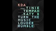 *2015* Kda ft. Tinie Tempah & Katy B - Turn The Music Louder ( Rumble )